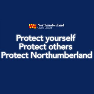 Protect yourself, Protect others and Protect Northumberland