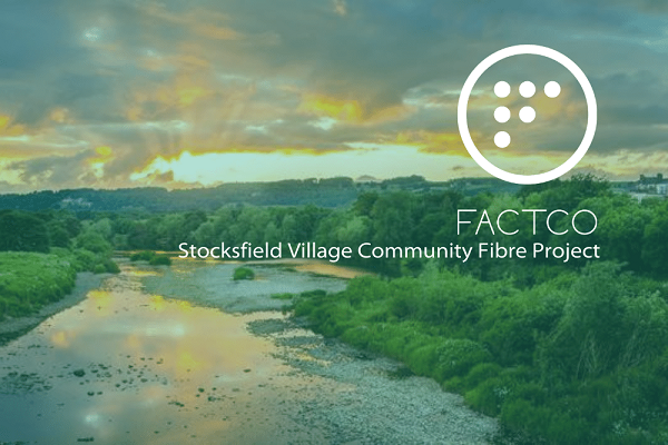 Landscape photo of Stocksfield with text: FACTCO Stocksfield Village Community Fibre Project