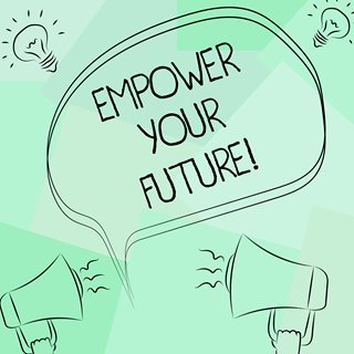 Empower your future