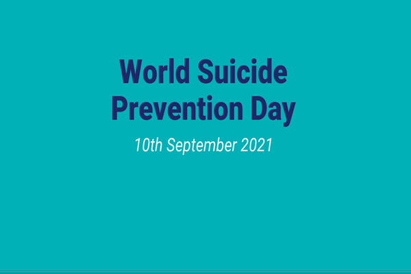 Text that reads World Suicide Prevention Day 10th September 2021